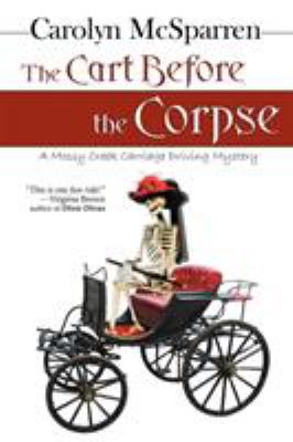 The Cart Before the Corpse: A Mossy Creek Carriage Driving Mystery