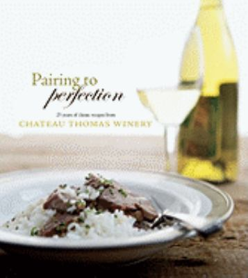 The Chateau Thomas Table: Pairing to Perfection 9780982029633