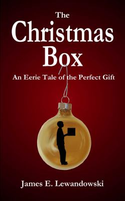 The Christmas Box: An Eerie Tale of the Perfect Gift 9780982108437