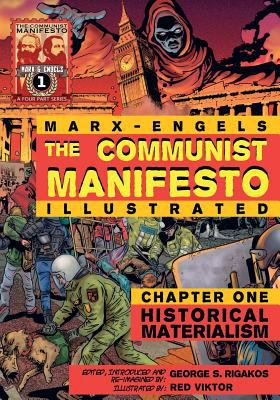 The Communist Manifesto (Illustrated) - Chapter One: Historical Materialism 9780981280721