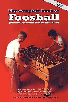 The Complete Book of Foosball 9780981471105