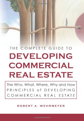 The Complete Guide to Developing Commercial Real Estate