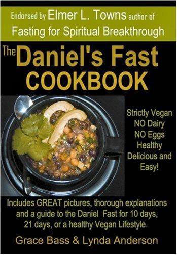 The Daniel's Fast Cookbook 9780981476803