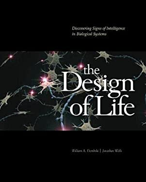 The Design of Life: Discovering Signs of Intelligence in Biological Systems [With CDROM] 9780980021301