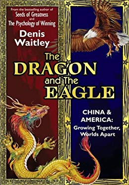 The Dragon and the Eagle: China and America: Growing Together, Worlds Apart 9780981505800