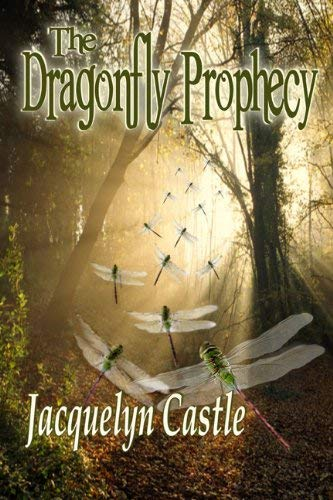 The Dragonfly Prophecy 9780985177409