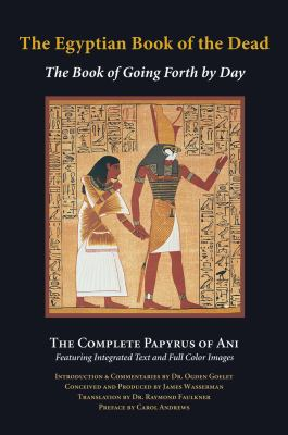 The Egyptian Book of the Dead: The Book of Going Forth by Day 9780981773605