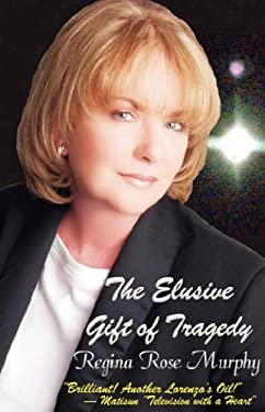 The Elusive Gift of Tragedy 9780980036527