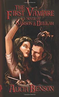 The First Vampire a Novel of Samson & Delilah 9780980150681