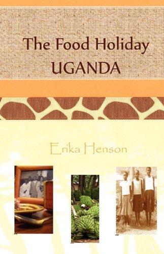 The Food Holiday Uganda 9780984271818