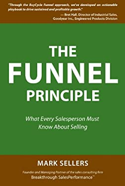 Funnel Principle : What Every Salesperson Must Know about Selling