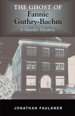 The Ghost of Fannie Guthry-Baehm