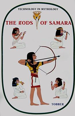 The Gods of Samara: The Hidden History of a Vanished World 9780980919400
