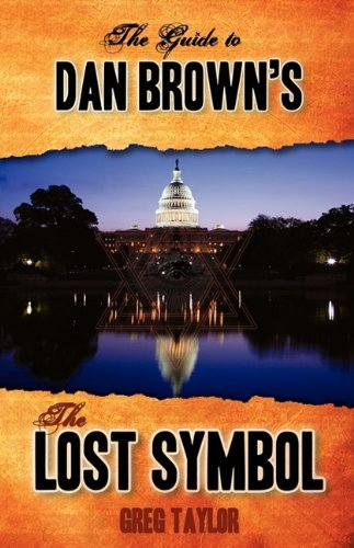 The Guide to Dan Brown's the Lost Symbol: Freemasonry, Noetic Science, and the Hidden History of America 9780980711127