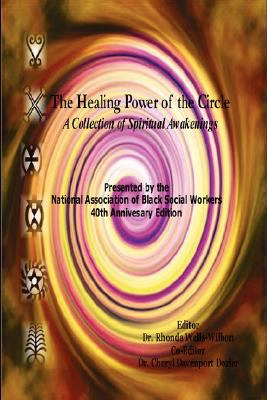 The Healing Power of the Circle: A Collection of Spiritual Awakenings 9780981523309