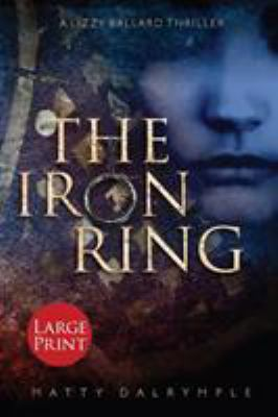 The Iron Ring: A Lizzy Ballard Thriller - Large Print Edition (The Lizzy Ballard Thrillers)