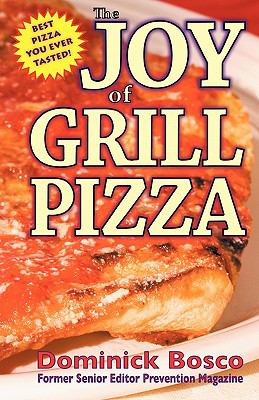 The Joy of Grill Pizza 9780984190720