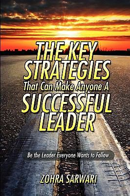 The Key Strategies That Can Make Anyone a Successful Leader 9780984127504