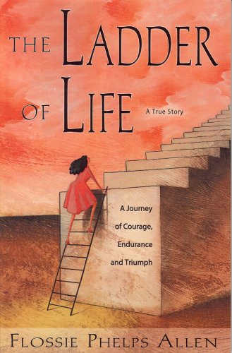 The Ladder of Life: A Family's Journey of Courage, Endurace and Triumph 9780981717005