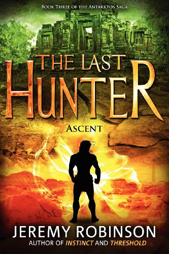 The Last Hunter - Ascent (Book 3 of the Antarktos Saga) 9780984042333