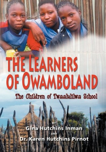 The Learners of Owamboland, the Children of Twaalulilwa School 9780982047996