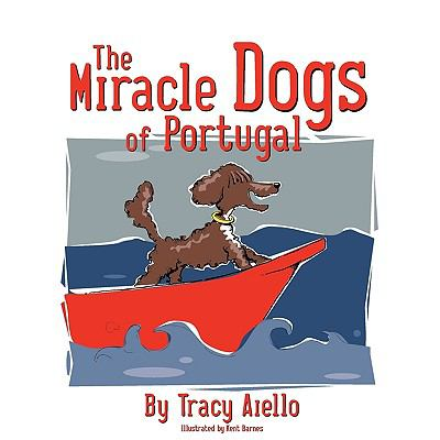 The Miracle Dogs of Portugal 9780984194902