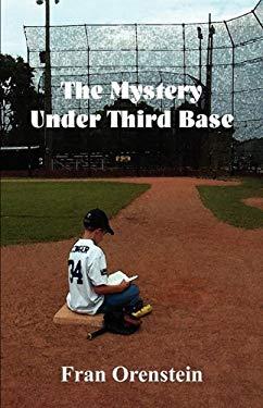 The Mystery Under Third Base - Orenstein, Fran