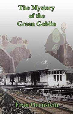 The Mystery of the Green Goblin 9780982634479