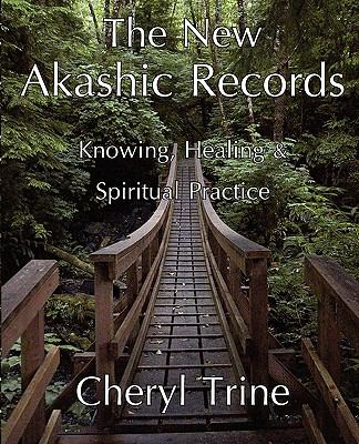 The New Akashic Records: Knowing, Healing & Spiritual Practice 9780982519806