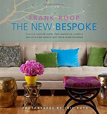 The New Bespoke: Couture-Inspired Rooms That Seamlessly Combine One-Of-A-Kind Objects with Hand-Made Furniture 9780982358597