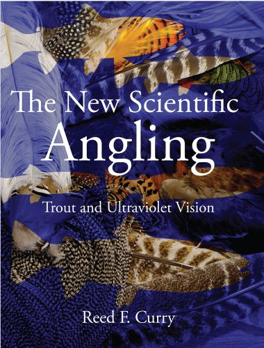 The New Scientific Angling - Trout and Ultraviolet Vision 9780984086306