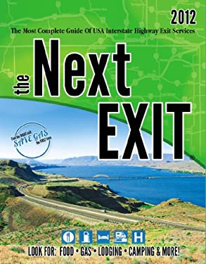 The Next Exit: The Most Complete Guide of USA Interstate Highway Exit Services 9780984692101