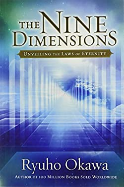 The Nine Dimensions: Revealing the Laws of Eternity 9780982698563