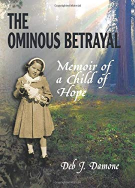 The Ominous Betrayal: Memoir of a Child of Hope 9780984353958