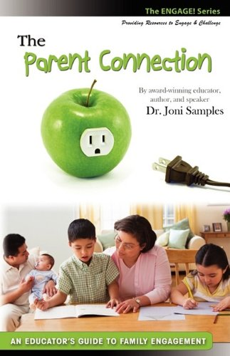 The Parent Connection: An Educator's Guide to Family Engagement