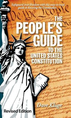 The People's Guide to the United States Constitution, Revised Edition 9780983215226