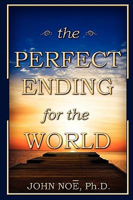The Perfect Ending for the World 9780983430308