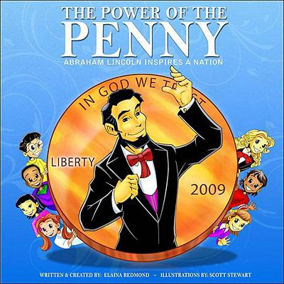 The Power of the Penny: Abraham Lincoln Inspires a Nation! 9780981551500