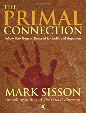 The Primal Connection: Reclaim Your Health, Balance and Well-Being You Deserve 9780984755103