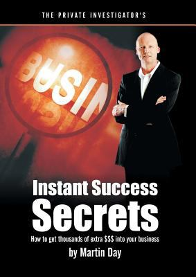 The Private Investigator's Instant Success Secrets 9780980384529