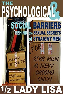 The Psychological & Social Barriers Behind the Sexual Secrets of Straight Men 9780984142248
