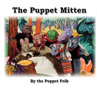 The Puppet Mitten 9780984498604