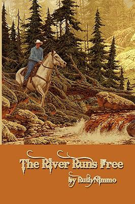 The River Runs Free Gift Edition 9780982493175