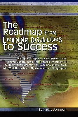 The Roadmap from Learning Disabilities to Success 9780981980577