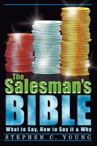 The Salesman's Bible: What to Say, How to Say It & Why 9780980883909