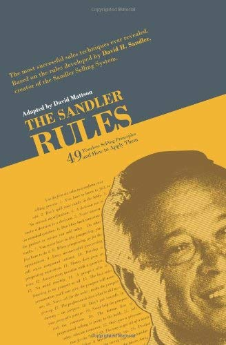 The Sandler Rules: Forty-Nine Timeless Selling Principles... and How to Apply Them 9780982255483