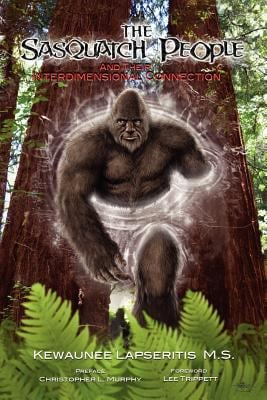 The Sasquatch People and Their Interdimensional Connection 9780983369530
