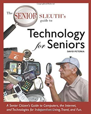 The Senior Sleuth's Guide to Technology for Seniors 9780982565209