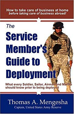 The Service Member's Guide to Deployment: What Every Soldier, Sailor, Airmen and Marine Should Know Prior to Being Deployed 9780981837802