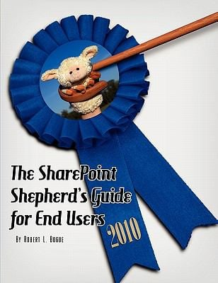 The Sharepoint Shepherd's Guide for End Users 2010 9780982419809